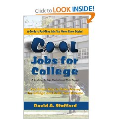 Cool Jobs for College:The Smart Way to Make Money for College and Build Your Resume (A Guide to Part-time Jobs You Never Knew Existed)