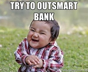 5 Tips How To Outsmart Your Bank