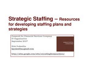 Use a Staffing Strategy to Guide Staffing Decisions