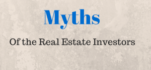 6 Real Estate Investment myths busted