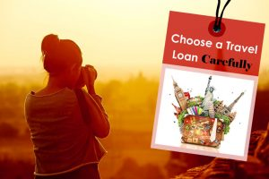 Choose-a-Travel-Loan-Carefully
