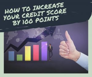 How to Increase Your Credit Score by 100 Points in 6 Months