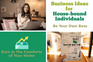 Business Ideas for House-bound Individuals