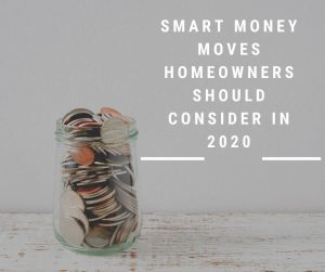 Smart Money Moves Homeowners Should Consider in 2020