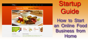 How to Start Your Own Online Food Business from Home